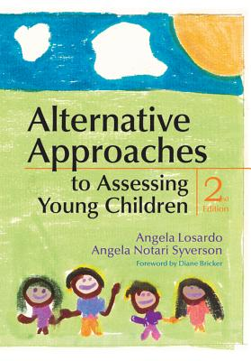 Alternative Approaches to Assessing Young Children By Losardo, Angela/ Notari-Syverson, Angela/ Bricker, Diane (FRW)